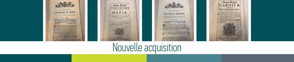 Acquisition de documents très anciens liés au patrimoine juridique canadien