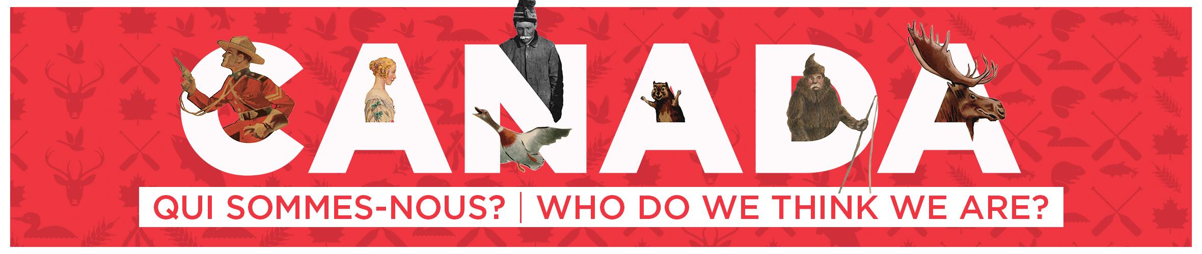 Canada : Qui sommes-nous ? jusqu'au 1 mars 2018