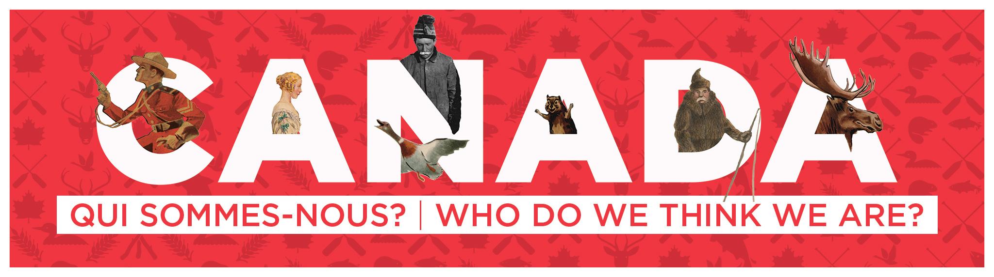 Bannière de l'exposition : Canada : Qui sommes-nous?
