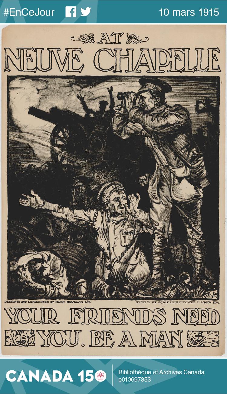 Affiche représentant des soldats britanniques lors de la bataille de Neuve-Chapelle. « At Neuve Chapelle Your Friends Need You. Be a Man » (Vos amis ont besoin de vous à Neuve-Chapelle. Faites un homme de vous.), Londres, 1914-1918.