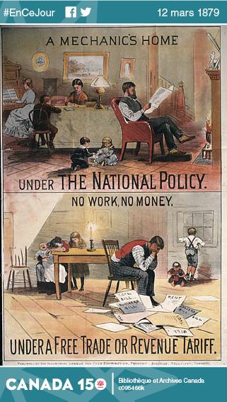 Comme on peut le constater sur cette affiche électorale de 1891, la Politique nationale sera le cheval de bataille des campagnes électorales de sir John A. Macdonald pendant de nombreuses années.